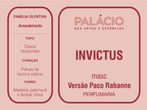 Invictus versão Paco Rabanne